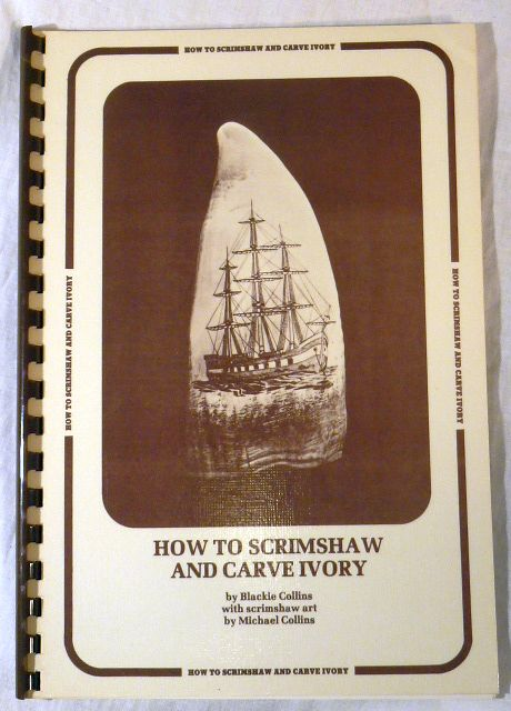 How to Scrimshaw and Carve Ivory 1977